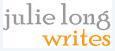 Julie Long Writes